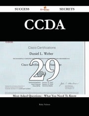 CCDA 29 Success Secrets - 29 Most Asked Questions On CCDA - What You Need To Know ebook by Ruby Nelson