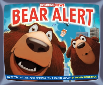 Breaking News: Bear Alert eBook by David Biedrzycki