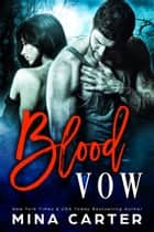 Blood Vow ebook by Mina Carter