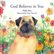 God Believes in You ebook by Holly Bea