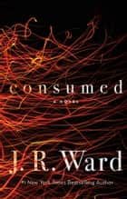 Consumed ebook by J.R. Ward