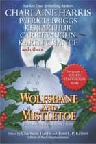 Wolfsbane and Mistletoe ebook by Charlaine Harris,Toni L. P. Kelner