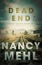 Dead End (Kaely Quinn Profiler Book #3) ebook by Nancy Mehl