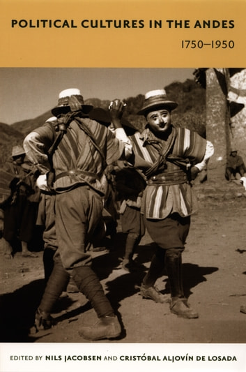 Political Cultures in the Andes, 1750-1950 ebook by Walter D. Mignolo,Irene Silverblatt,Sonia Saldívar-Hull
