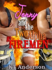 Jenny and the Two Alpha Firemen ebook by KT Anderson