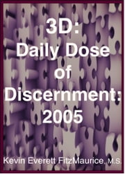 3D: Daily Dose of Discernment: 2005 ebook by Kevin Everett FitzMaurice