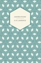 Amores Poems ebook by D. H. Lawrence