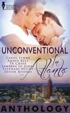 Unconventional in Atlanta ebook by Carol Lynne, T.A. Chase, Amber Kell