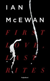 First Love, Last Rites ebook by Ian McEwan