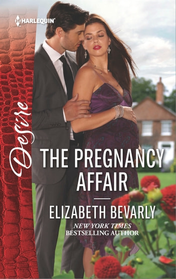 The Pregnancy Affair - A tale of love, scandal and passion ebook by Elizabeth Bevarly