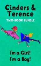 I'm A Girl! I'm A Boy! Two-Book Bundle ebook by Terence Sellwood, Cinders McLeod