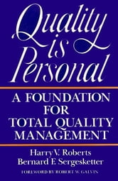 Quality Is Personal - A Foundation For Total Quality Management ebook by Harry Roberts