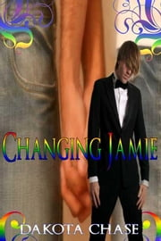 Changing Jamie ebook by Chase, Dakota