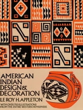 American Indian Design & Decoration ebook by Le Roy H. Appleton