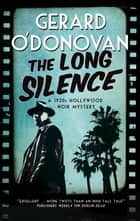 Long Silence, The ebook by Gerard O'Donovan