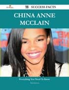 China Anne McClain 73 Success Facts - Everything you need to know about China Anne McClain ebook by Mark Jackson