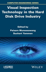 Visual Inspection Technology in the Hard Disc Drive Industry ebook by Paisarn Muneesawang ,Suchart Yammen