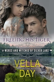 Freeing His Tiger ebook by Vella Day