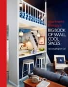 Apartment Therapy's Big Book of Small, Cool Spaces ebook by Maxwell Ryan