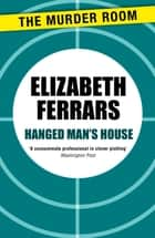 Hanged Man's House ebook by Elizabeth Ferrars