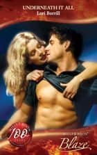 Underneath It All (Mills & Boon Blaze) (Million Dollar Secrets, Book 3) 電子書籍 by Lori Borrill