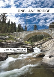 One-Lane Bridge ebook by Dan Krzyzkowski