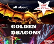 All About Golden Dragons ebook by Warren Olson