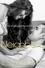 Neighbors ebook by L.S. Murphy