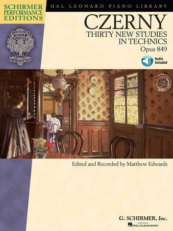 Carl Czerny - Thirty New Studies in Technics, Op. 849 (Songbook) - Schirmer Performance Editions Series ebook by Carl Czerny