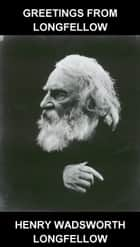Greetings from Longfellow [mit Glossar in Deutsch] ebook by Henry Wadsworth Longfellow,Eternity Ebooks