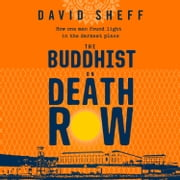 The Buddhist on Death Row audiobook by David Sheff