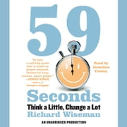 59 Seconds - Think a Little, Change a Lot audiobook by Richard Wiseman