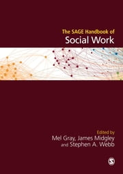 The SAGE Handbook of Social Work ebook by Mel Gray,James O. Midgley,Professor Stephen A Webb