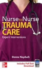 Nurse to Nurse Trauma Care ebook by Donna A. Nayduch