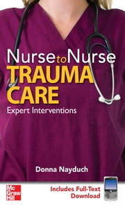 Nurse to Nurse Trauma Care - Trauma Care ebook by Donna Nayduch