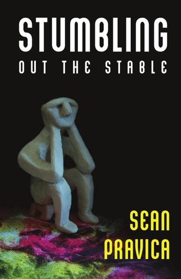 Stumbling Out the Stable ebook by Sean Pravica