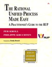 The Rational Unified Process Made Easy: A Practitioner's Guide to the RUP - A Practitioner's Guide to the RUP ebook by Per Kroll,Philippe Kruchten