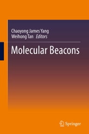 Molecular Beacons ebook by Chaoyong James Yang,Weihong Tan