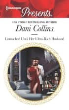 Untouched Until Her Ultra-Rich Husband eBook by Dani Collins