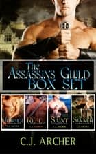The Assassins Guild Box Set - 4 Complete Historical Romance Novels ebook by C.J. Archer