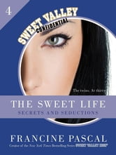 The Sweet Life #4: An E-Serial - Secrets and Seductions ebook by Francine Pascal