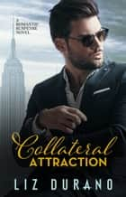 A Collateral Attraction ebooks by Liz Durano
