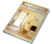 Remodeling Tips: Doors, Windows and Walls ebook by Anonymous