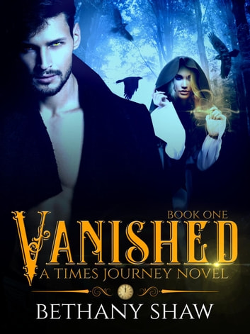 Vanished - A Times Journey Novel, #1 ebook by Bethany Shaw