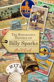 The Remarkable Travels of Billy Sparks ebook by David Earle