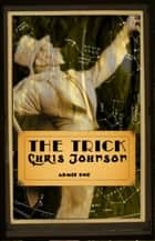 The Trick ebook by Chris Johnson