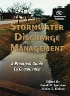 Stormwater Discharge Management - A Practical Guide to Compliance ebook by Frank R. Spellman, Joanne E. Drinan