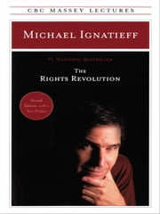 The Rights Revolution ebook by Michael Ignatieff