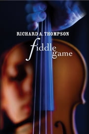 Fiddle Game - A Herman Jackson Mystery #1 ebook by Richard A Thompson