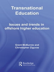 Transnational Education - Issues and Trends in Offshore Higher Education ebook by Grant McBurnie, Christopher Ziguras